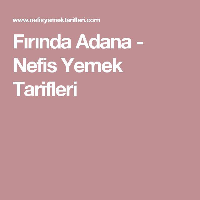 Fırında Adana - Nefis Yemek Tarifleri