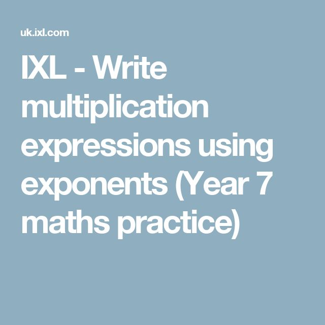IXL - Write multiplication expressions using exponents (Year 7 maths practice)