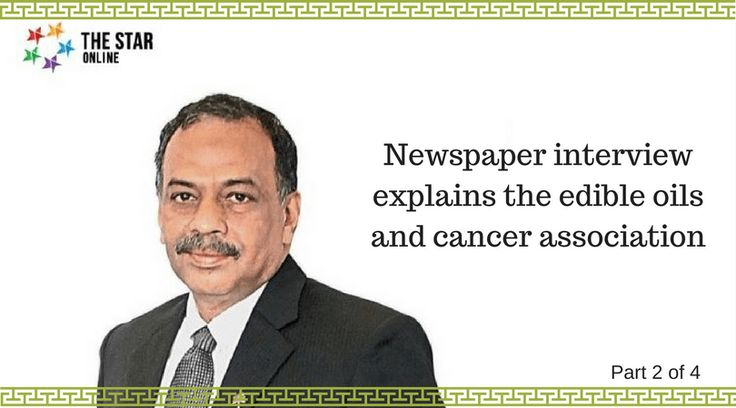 Newspaper interview explains the edible oils and cancer association http://www.palmoilhealth.org/nutrition/newspaper-interview-explains-edible-oils-cancer-association/