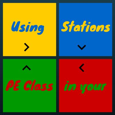 How using stations can help to energize your PE class and increase your students level of excitement and involvement!