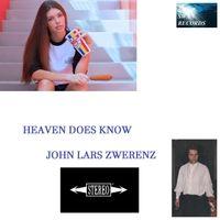 John Lars Zwerenz   Heaven Does Know