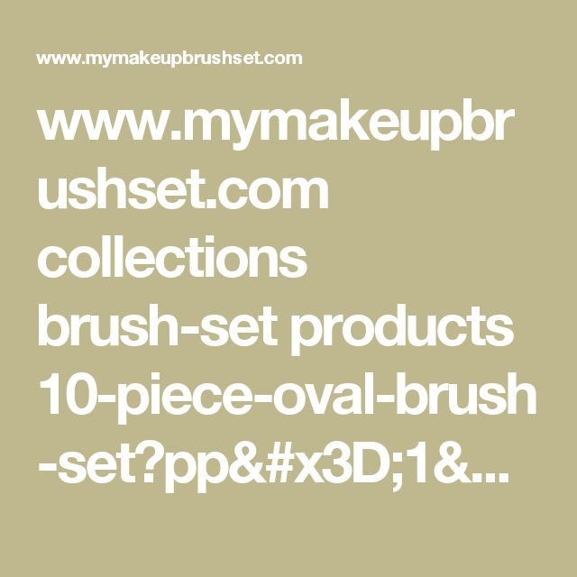 www.mymakeupbrushset.com collections brush-set products 10-piece-oval-brush-set?pp=1&utm_campaign=Pinterest%20Buy%20Button&utm_medium=Social&utm_source=Pinterest&utm_content=pinterest-buy-button-0b93aa813-8202-4fb0-b136-942814659361
