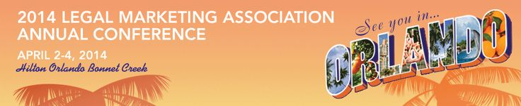 The official LMA Annual Conference website #LMA14 #LMAMKT #LegalMarketing