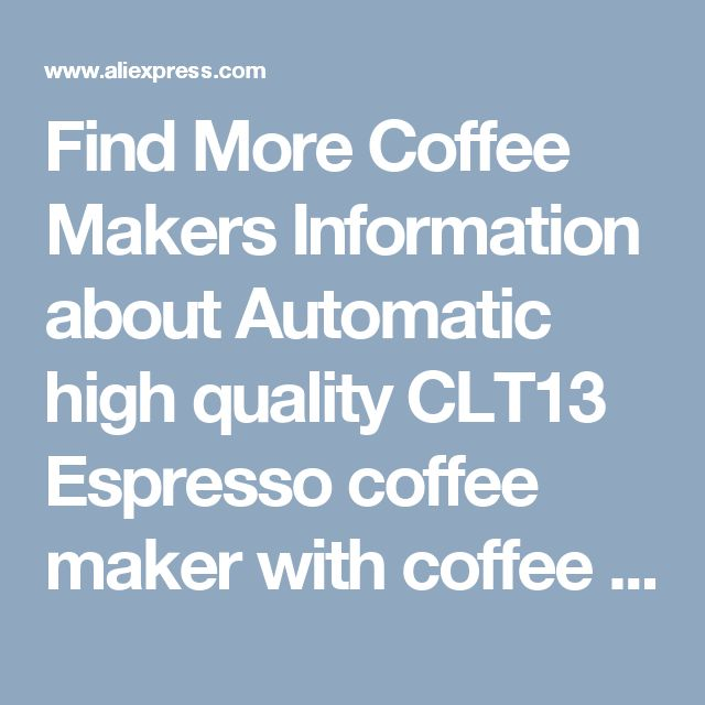 Find More Coffee Makers Information about Automatic high quality CLT13 Espresso coffee maker with coffee bean grinder cappuccino nice crema & milk frother coffee machine,High Quality espresso coffee maker,China coffee maker Suppliers, Cheap coffee machine from Yuhang home appliance Co., Ltd. on Aliexpress.com