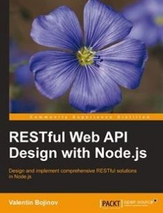 RESTful Web API Design with Node.js free download by Valentin Bojinov ISBN: 9781783985869 with BooksBob. Fast and free eBooks download.  The post RESTful Web API Design with Node.js Free Download appeared first on Booksbob.com.
