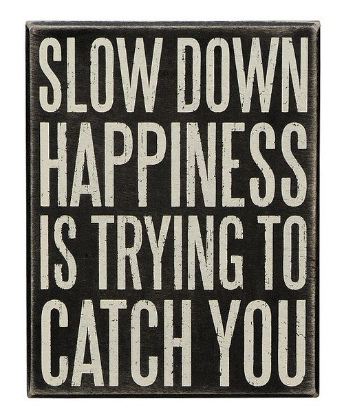 Take a look at this 'Slow Down' Wall Sign on zulily today!