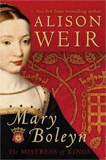 Mary Boleyn: Mistress of Kings by Alison Weir