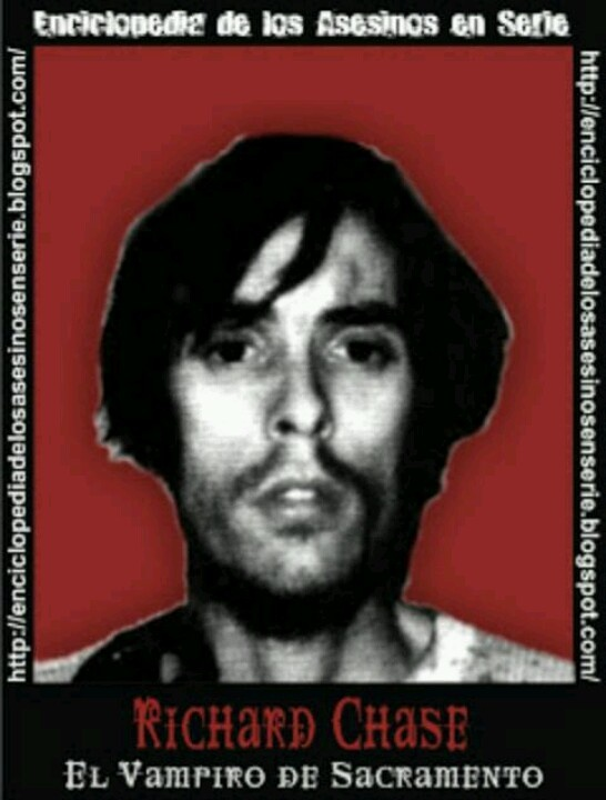 serial killer richard chase Richard trenton chase, aka the vampire of sacramento, was a cannibalisitc,  necrophiliac, and serial killer/spree killer who was active in california from.