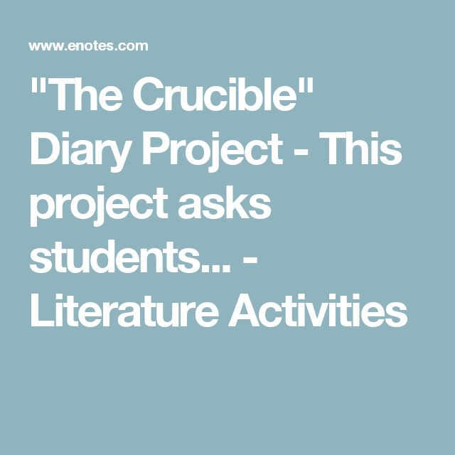 """""""The Crucible"""" Diary Project - This project asks students... - Literature Activities"""