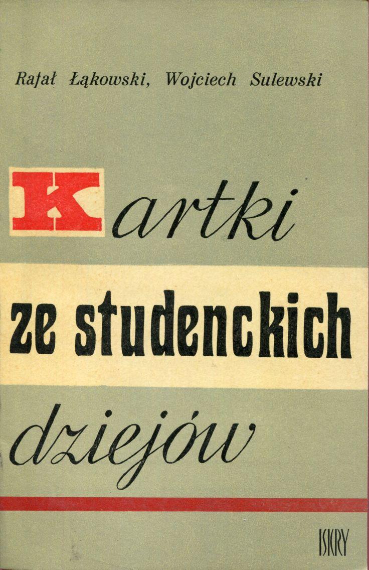 """""""Kartki ze studenckich dziejów"""" Rafał Łąkowski and Wojciech Sulewski Cover by Mieczysław Kowalczyk Published by Wydawnictwo Iskry 1971"""
