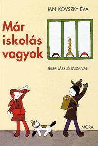 Már iskolás vagyok | Janikovszky Éva