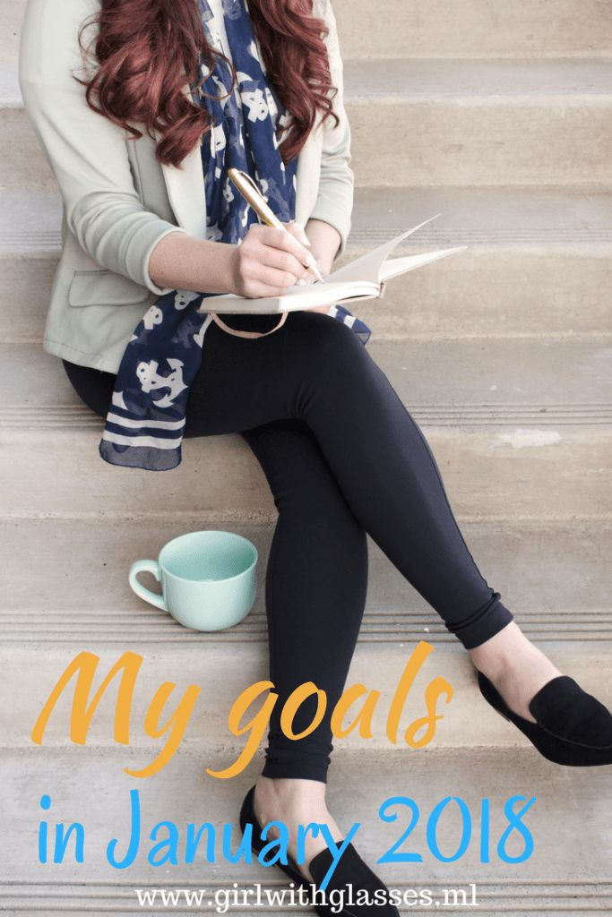 These are my goals for the month of January 2018