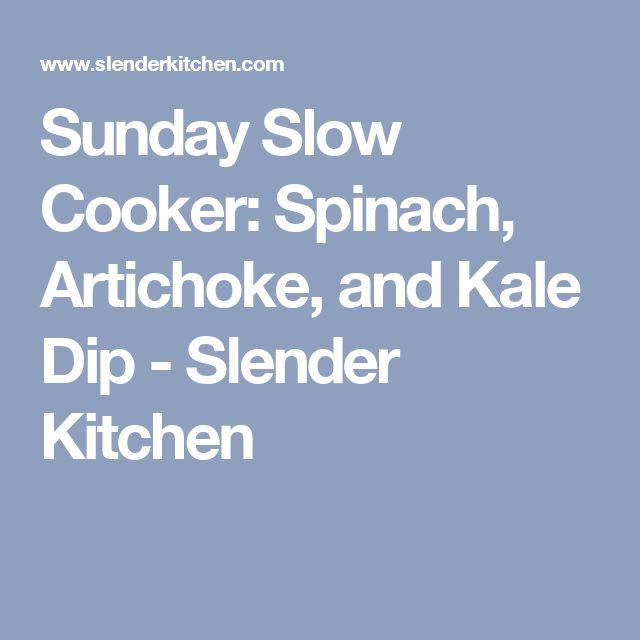 Sunday Slow Cooker: Spinach, Artichoke, and Kale Dip - Slender Kitchen
