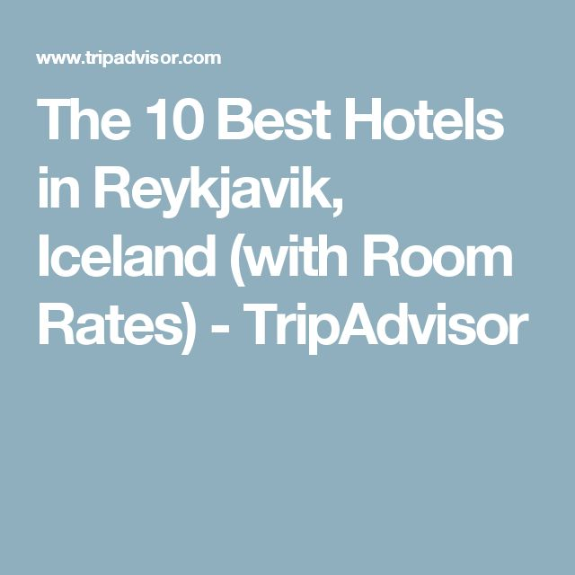 The 10 Best Hotels in Reykjavik, Iceland (with Room Rates) - TripAdvisor