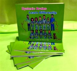DYSLEXIC BRAINS LEARN DIFFERENTLY - A BOOK BY KIDS FOR KIDS  Irish-produced book about dyslexia for children. It has been created by the students of the Reading Class at Ennis National School, Co. Clare (aged 10-13 years with severe dyslexia) and is full of personal experiences. Available from wowwee.ie for €16.99