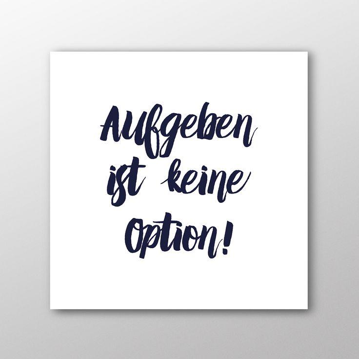 Aufgeben ist keine Option! © Leonie Cappello Designs ...repinned für Gewinner!  - jetzt gratis Erfolgsratgeber sichern www.ratsucher.de