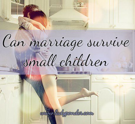 Can marriage survive small children?