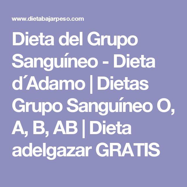 Dieta del Grupo Sanguíneo - Dieta d´Adamo | Dietas Grupo Sanguíneo O, A, B, AB | Dieta adelgazar GRATIS