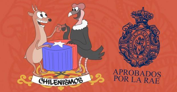 Las más ilustres palabras del léxico chilensis que han sido aceptadas por la RAE. ¿Adivinas cuáles son?