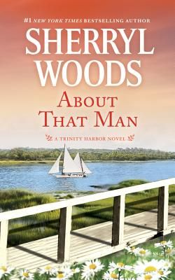 About That Man by Sherryl Woods. Click on the cover to see if the book is available at Freeport Community Library.