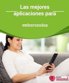 Las mejores #aplicaciones para embarazadas Hoy en día la mayoría de nuestras #actividades se apoyan en la #tecnología, por eso también existen las aplicaciones para #embarazadas