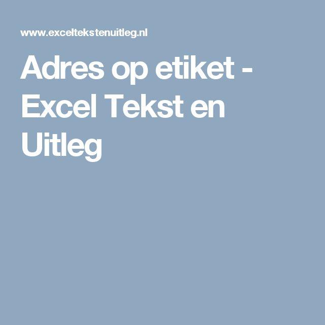 Adres op etiket - Excel Tekst en Uitleg