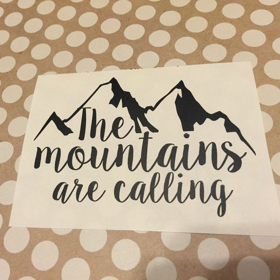 The Mountains Are Calling And I Must Go   The Mountains are calling Decal   Mountains Home Decal   Country Living Decal   Preppy Decal   246