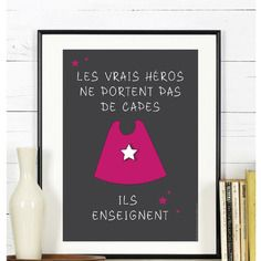 Affiche vrais héros pas de capes #maitresse #cadeau #ecole #enfant #findannee