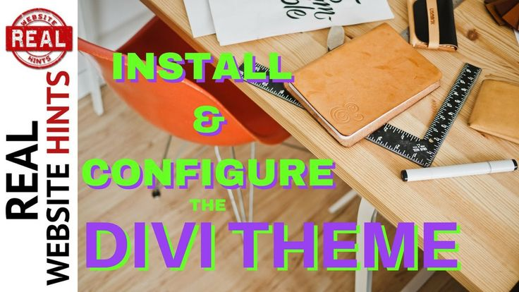 Install And Configure A WordPress Theme A Divi Theme Tutorial - How To M...