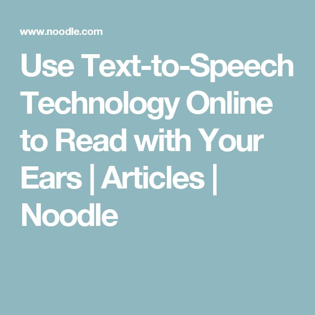 Use Text-to-Speech Technology Online to Read with Your Ears | Articles | Noodle