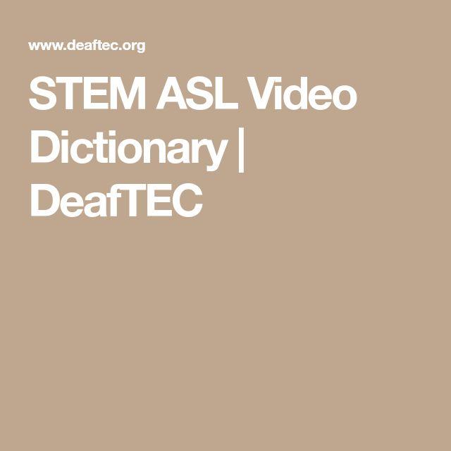 STEM ASL Video Dictionary   DeafTEC