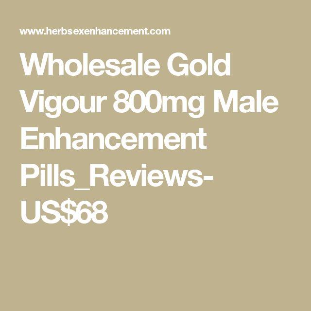 Wholesale Gold Vigour 800mg Male Enhancement Pills_Reviews- US$68
