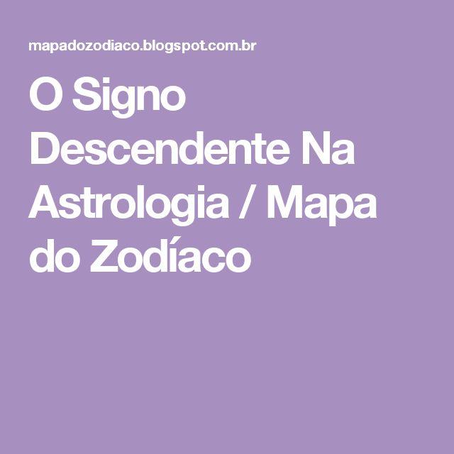 O Signo Descendente Na Astrologia / Mapa do Zodíaco