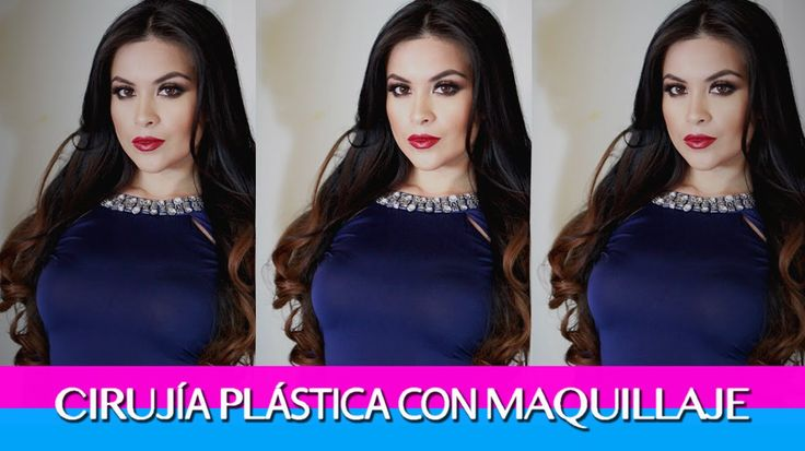 ♡ Cirujia Plastica con Maquillaje ♡ CONTOUR ♡ CONTORNO ♡ Osyley
