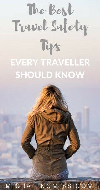 Travel Safety Tips Every Traveller Should Know + Remember