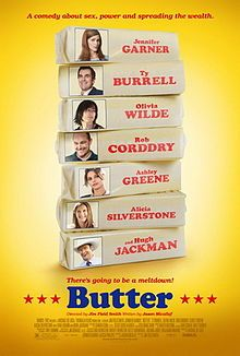 Butter (2011 film) Wacky comedy with an uptight white housewife, slutty stripper, young foster child, and a butter sculpting competition.  What more could you ask for?!  Great cast, lots of moral messages, and a few laughs. !! !! !