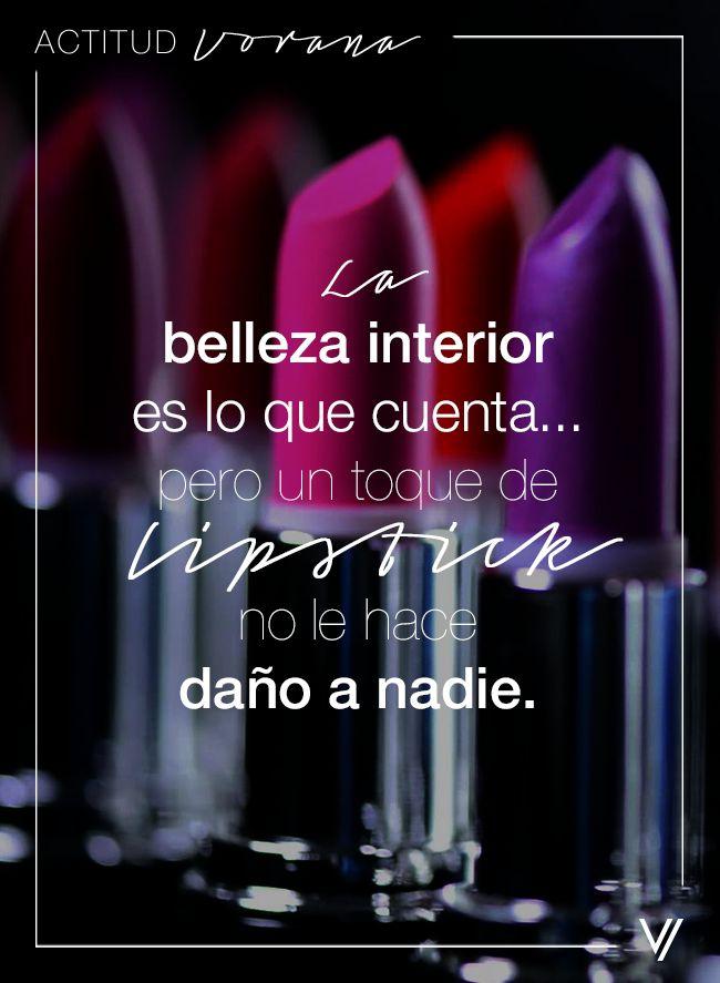 La belleza interior es lo que cuenta, pero un toque de lipstick no le hace daño a nadie. De acuerdo. Frases para mujeres exitosas.