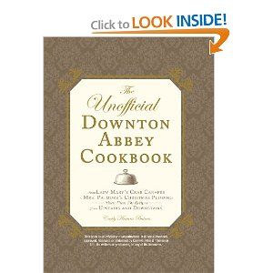 The Unofficial Downton Abbey Cookbook: From Lady Mary's Crab Canapes to Mrs. Patmore's Christmas Pudding - More Than 150 Recipes from Upstairs and DownstairsDowntonabbey, Unofficial Downton, Abbey Cookbooks, Christmas Puddings, 150 Recipe, Patmore Christmas, Crabs Canapes, Downton Abbey, Lady Mary
