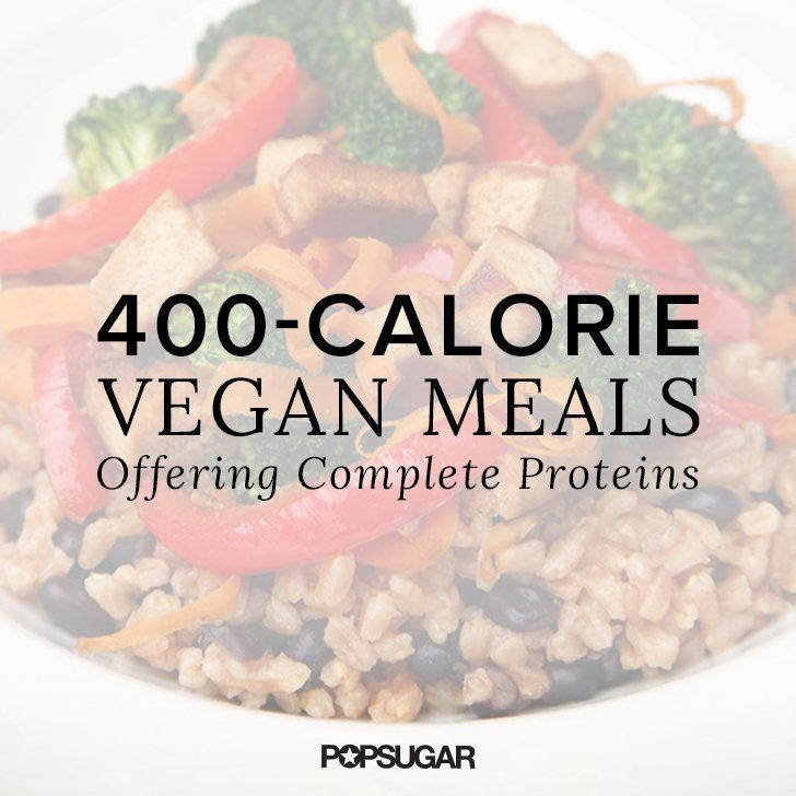 Vegan meal ideas that contain complete proteins — all under 400 calories.