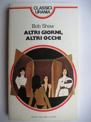 """The novel """"Other Days, Other Eyes"""" by Bob Shaw was published for the first time in 1972. Cover art by Karel Thole for an Italian edition. Click to read a review of this novel!"""