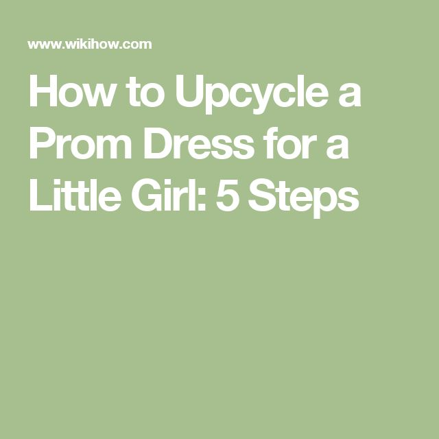 How to Upcycle a Prom Dress for a Little Girl: 5 Steps