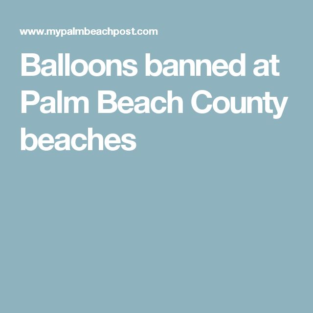 Balloons banned at Palm Beach County beaches