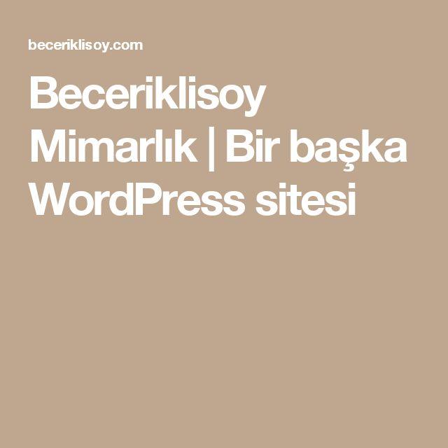 Beceriklisoy Mimarlık   Bir başka WordPress sitesi