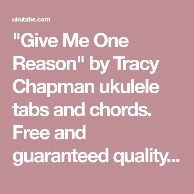 Give Me One Reason By Tracy Chapman Ukulele Tabs And Chords Free