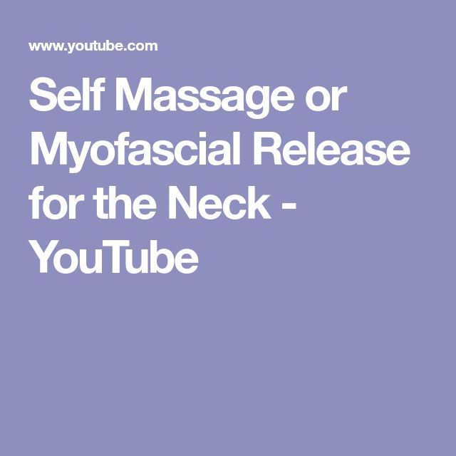 Self Massage or Myofascial Release for the Neck - YouTube