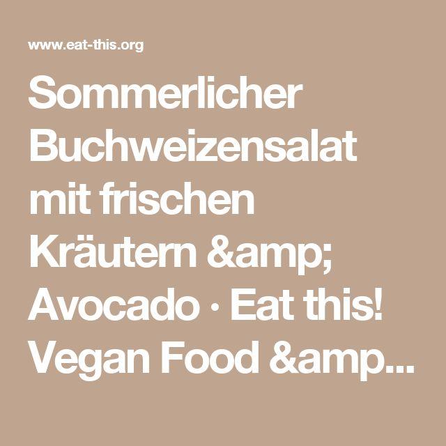 Sommerlicher Buchweizensalat mit frischen Kräutern & Avocado · Eat this! Vegan Food & Lifestyle