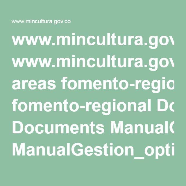 www.mincultura.gov.co areas fomento-regional Documents ManualGestion_optimized_Final_11_06_13.pdf