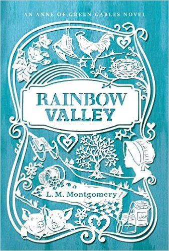 Rainbow Valley (An Anne of Green Gables Novel): L. M. Montgomery: 9781442490185: Amazon.com: Books
