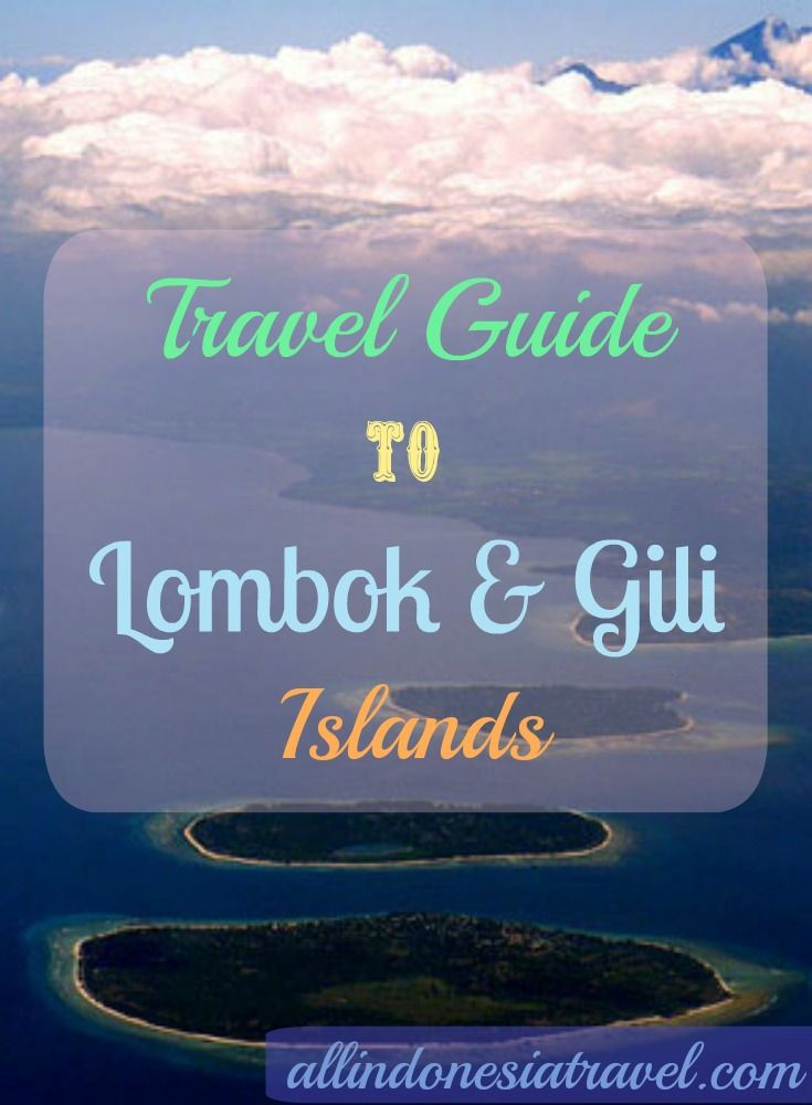 Your travel guide to Lombok, the emerging next top destination of Indonesia as it lies just to the east of Bali, and Gili Islands, just off the coasts from east Lombok,  made up of three islands – Gili Trawangan, Gili Meno and Gili Air. | http://allindonesiatravel.com