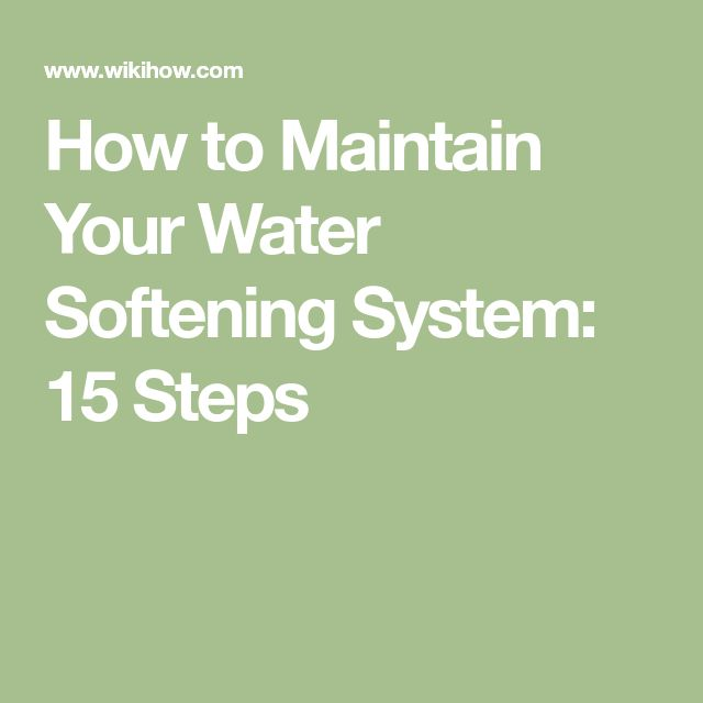 How to Maintain Your Water Softening System: 15 Steps